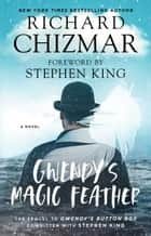 Gwendy's Magic Feather ebook by Richard Chizmar, Stephen King