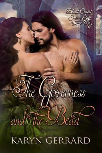 The Governess and the Beast - Blind Cupid Series, #2 ebook by Karyn Gerrard
