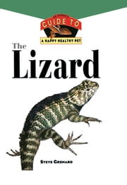 The Lizard - An Owner's Guide to a Happy Healthy Pet ebook by Steve Grenard