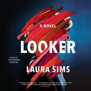 Looker - A Novel audiobook by Laura Sims