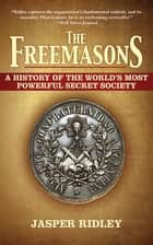 The Freemasons ebook by Jasper Ridley