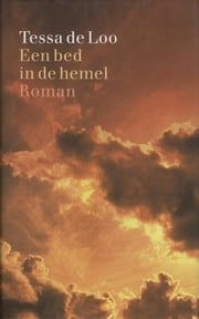 Een bed in de hemel ebook by Tessa de Loo