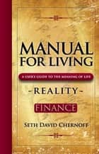 Manual For Living: REALITY - FINANCE ebook by Seth David Chernoff