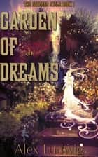 Garden of Dreams - The Goddess Cycle, #1 ebook by