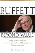 Buffett Beyond Value ebook by Prem C. Jain