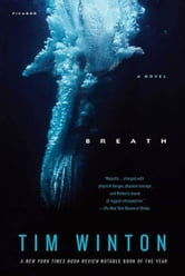 Breath - A Novel ebook by Tim Winton