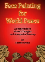 Face Painting for World Peace ebook by Sherrie Cronin