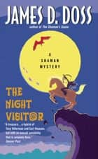 The Night Visitor - A Shaman Mystery ebook by James D Doss