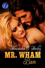Mr. Wham Bam ebook by Alexandra O'Hurley