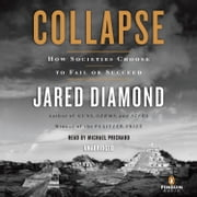 Collapse - How Societies Choose to Fail or Succeed livre audio by Jared Diamond
