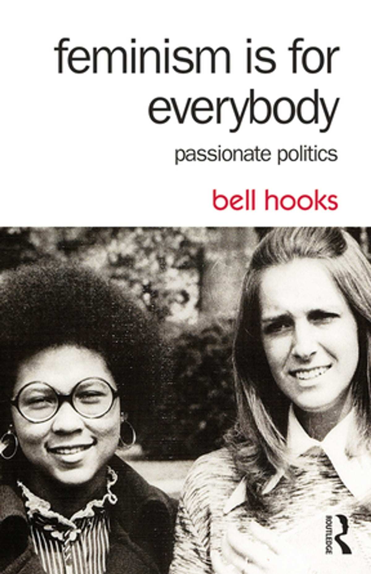 "bell hooks black women shaping feminist theory essay About ashley f miller  what is the role of black women in the feminist movement,  4 thoughts on "" book summary: feminist theory by bell hooks ."