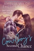 The Cowboy's Second Chance ebook by Amelia Wilde, Theresa Leigh
