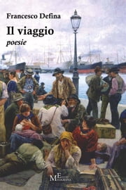 Il viaggio - poesie ebook by Francesco Defina