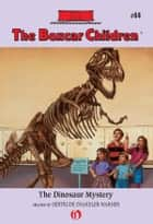 The Dinosaur Mystery ebook by Charles Tang, Gertrude Chandler Warner
