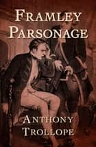 Framley Parsonage ebook by