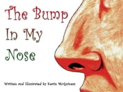 The Bump In My Nose ebook by Kevin McGuiness