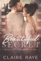 Beautiful Secret ebook by Claire Raye