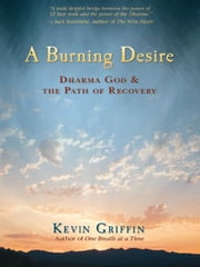 A Burning Desire ebook by Kevin Griffin