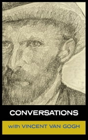 Conversations With Van Gogh ebook by Simon Parke,Vincent Van Gogh
