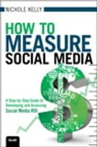 How to Measure Social Media ebook by Nichole Kelly