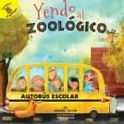 Yendo al zoológico - Going to the Zoo eBook by Michael Taylor, Brett Curzon