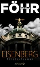 Eisenberg - Kriminalroman ebook by Andreas Föhr