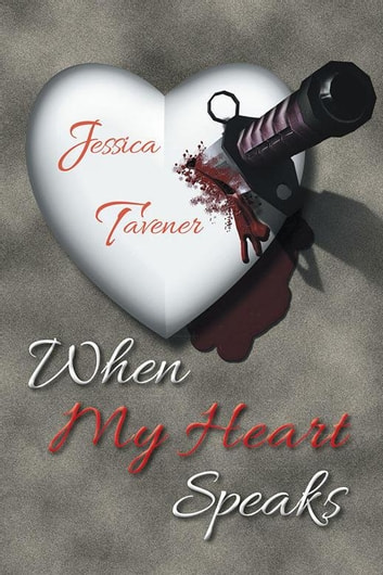 When My Heart Speaks ebook by Jessica Tavener