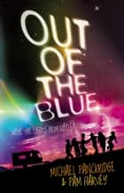 Out of the Blue ebook by Pam Harvey,Michael Panckridge