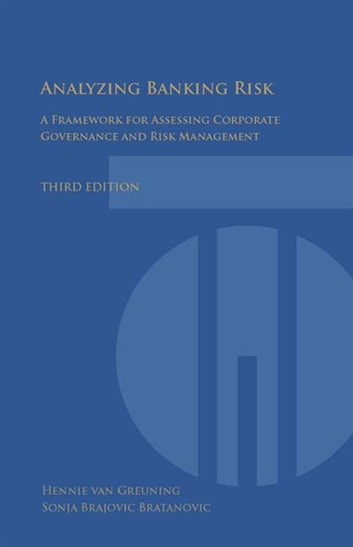 Analyzing Banking Risk (3rd Edition): A Framework For Assessing Corporate Governance And Financial Risk ebook by van Greuning Hennie;  Brajovic Bratanovic Sonja