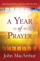 A Year of Prayer - Growing Closer to God Week After Week ebook by