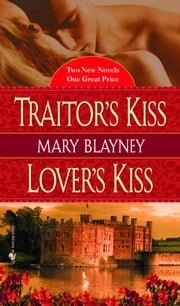 Traitor's Kiss/Lover's Kiss ebook by Mary Blayney