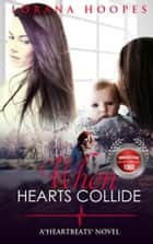 When Hearts Collide ebook by Lorana Hoopes