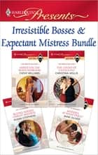 Irresistible Bosses & Expectant Mistresses Bundle - An Anthology ebook by Cathy Williams, Christina Hollis, Susan Stephens,...