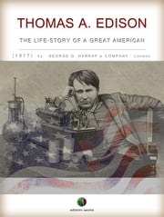 THOMAS A. EDISON - The Life-Story of a Great American ebook by Unknown Author