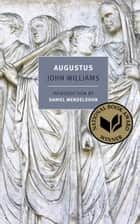 Augustus ebook by John Williams, Daniel Mendelsohn