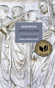 Augustus ebook by John Williams,Daniel Mendelsohn