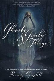 Ghosts and Grisly Things ebook by Ramsey Campbell