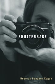 Shutterbabe - Adventures in Love and War ebook by Deborah Copaken Kogan