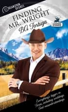 Finding Mr. Wright ebook by BA Tortuga
