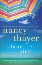 Island Girls ebook by Nancy Thayer