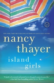 Island Girls - A Novel ebook by Nancy Thayer