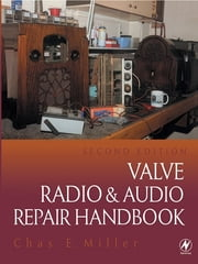 Valve Radio and Audio Repair Handbook ebook by CHAS MILLER
