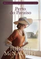 Perto do Paraíso ebook by Judith Mcnaught