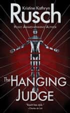 The Hanging Judge ebook by Kristine Kathryn Rusch