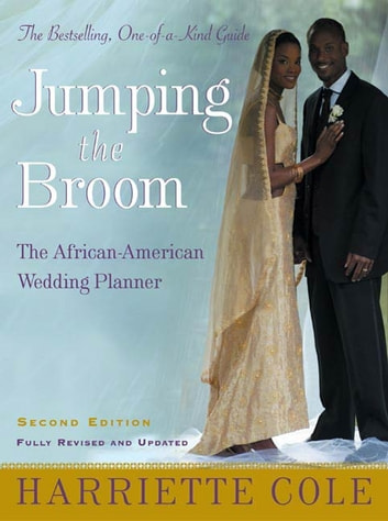 Jumping the Broom, Second Edition - The African-American Wedding Planner ebook by Harriette Cole