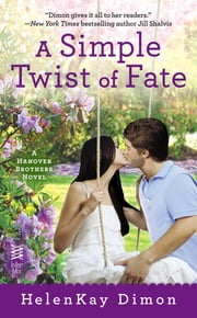 A Simple Twist of Fate ebook by HelenKay Dimon