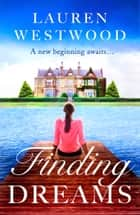 Finding Dreams - A bittersweet romance, where all is not quite what it seems! ebook by Lauren Westwood