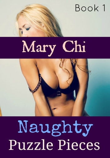 Naughty Puzzle Pieces ebook by Mary Chi