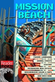 All Things Mission Beach - History, Places to Go, Things to Do, and Reader Stories from the Last 40 Years ebook by San Diego Reader