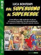 Dal superuomo al supereroe ebook by Luca Bontempi